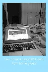 here are my few tips for how to be at sucessful work at home parent