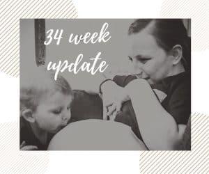 My pregnancy at 34 weeks