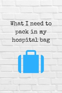 When going into hospital to have a baby what do i really need to pack in my hosiptal bag ?