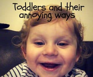 Toddlers learn the most annoying things