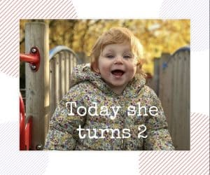 Today she turns two where has the time gone !