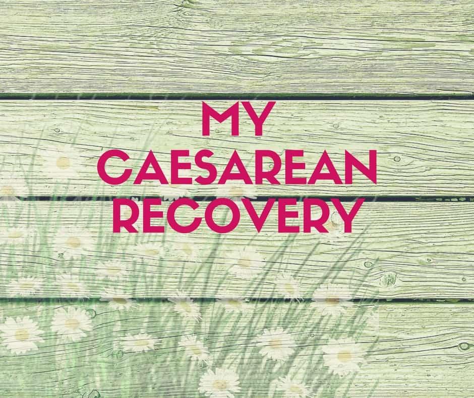 my caesearean recovery