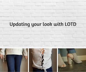 updating my wardrobe and my look with look of the day ( LOTD)