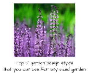 Top 5 garden design styles that you can use for any sized garden