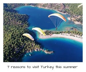 7 reasons to visit Turkey this summer