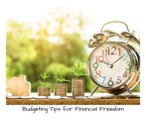 Budgeting Tips for Financial Freedom