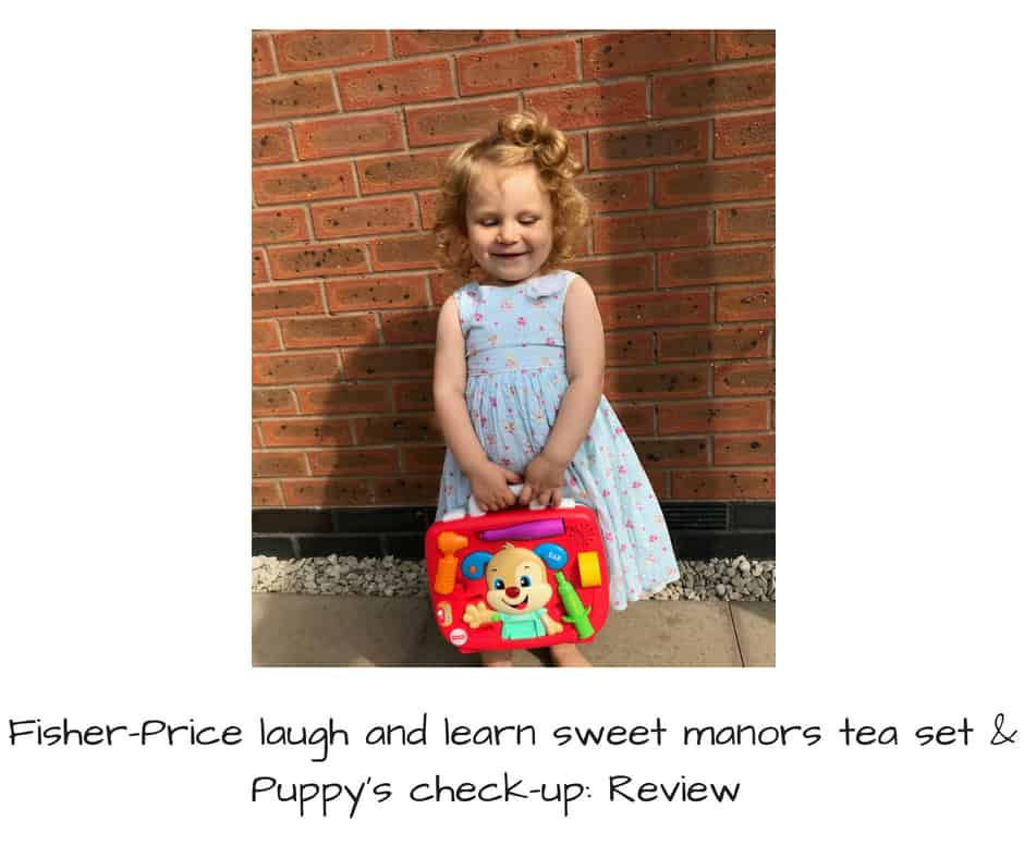 Fisher-Price laught and learn sweet manors tea set & Puppy's check-up: Review