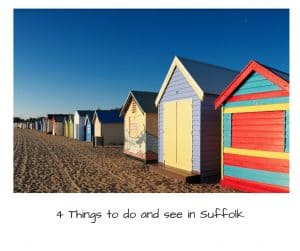 things to do and see in Suffolk