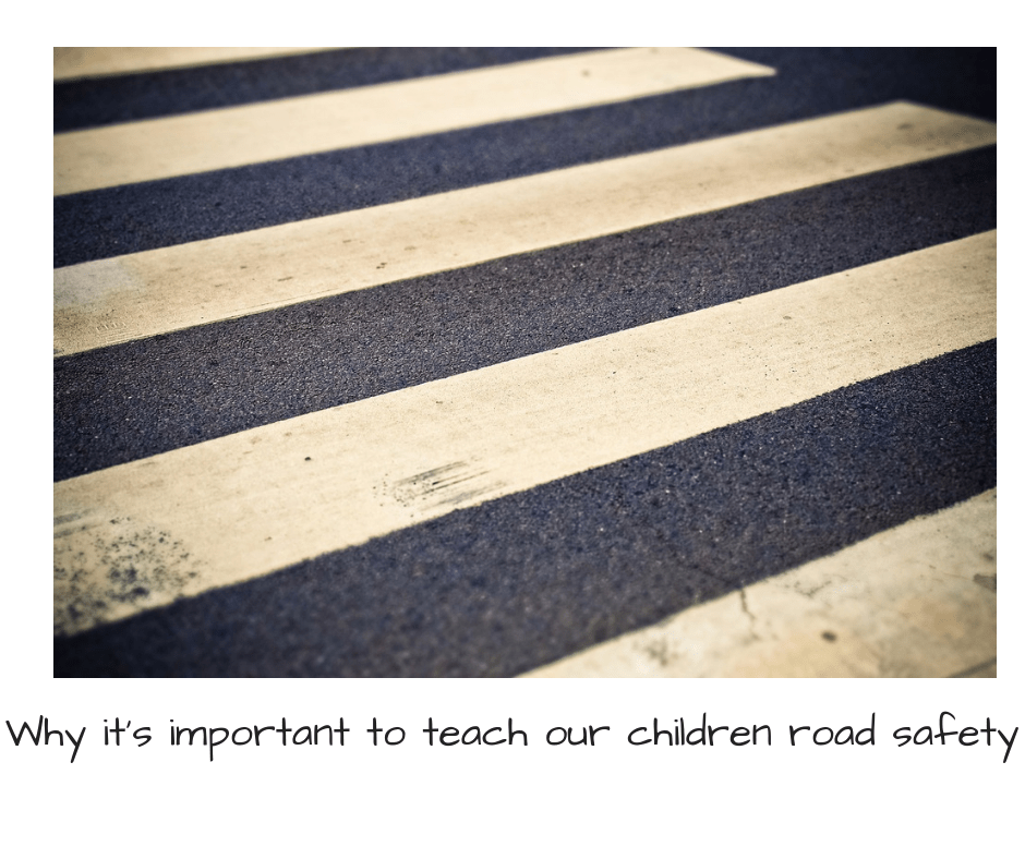 Why it's important to teach our children road safety