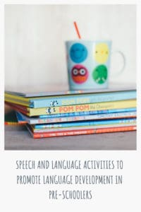 Speech and language activities to promote language development in pre-schoolers #speech #language #speechandlanguage #preschool #eyfs #activities #development #easyactivities #ideas #tips